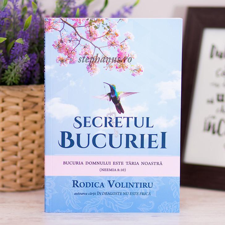 Secretul bucuriei - Volintiru Rodica,