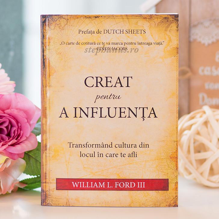 Creat pentru a influenta - William L. Ford III