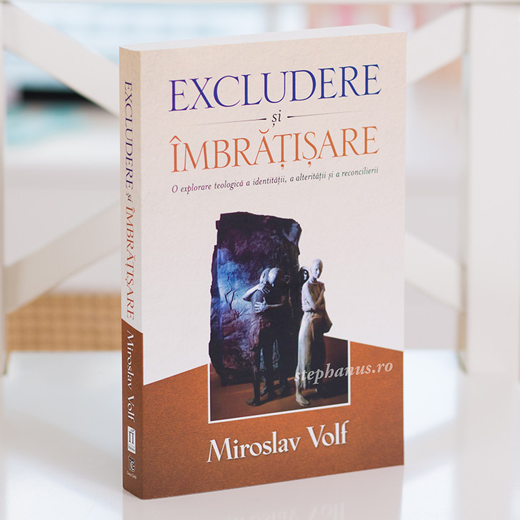 Excludere si imbratisare, Miroslav Volf,
