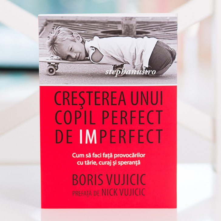 Cresterea unui copil perfect de imperfect,  Boris Vujicic