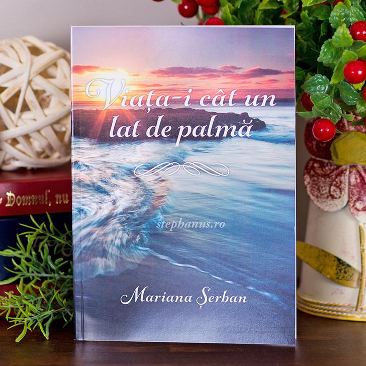 Viata-i cat un lat de palma, poezii, Mariana Serban