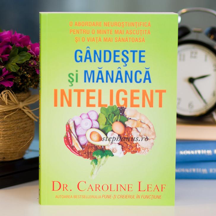 Gandeste si mananca inteligent, Dr. Caroline Leaf