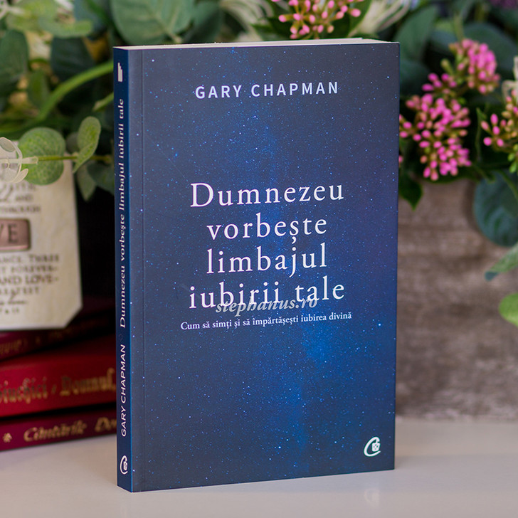 Dumnezeu vorbeste limbajul iubirii tale, Gary Chapman,