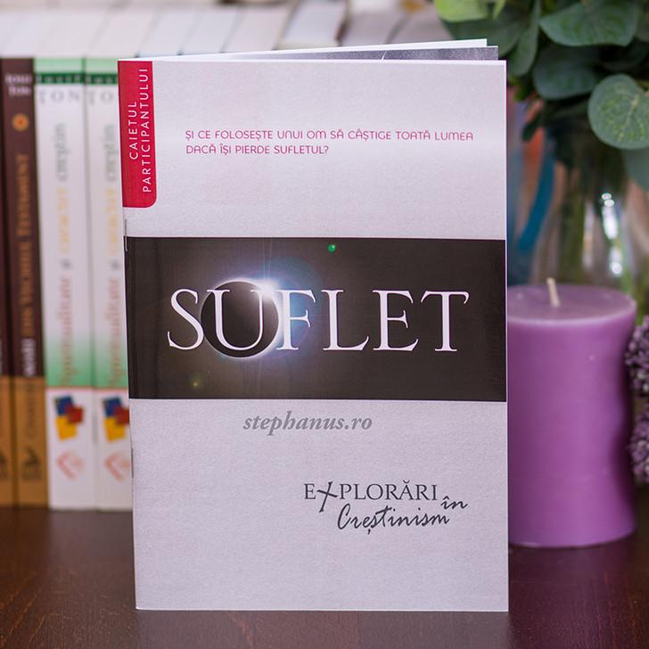 SUFLET - Explorari in crestinism (caietul participantului)