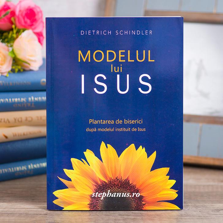 Modelul lui Isus - Plantarea de biserici dupa modelul instituit de Isus