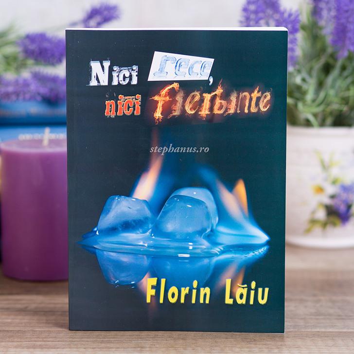 Nici rece, nici fierbinte - poezii, Florin Laiu