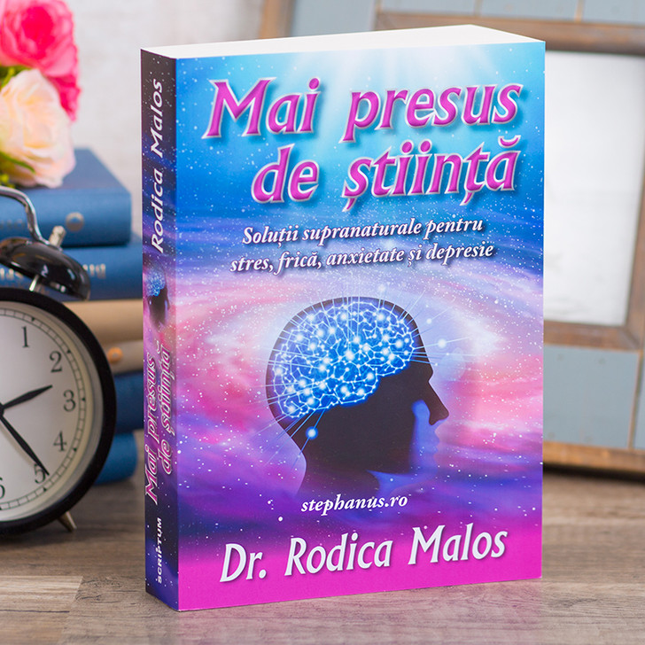 Mai presus de stiinta - Dr Rodica Malos