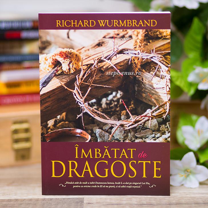 Imbatat de dragoste - Richard Wurmbrand