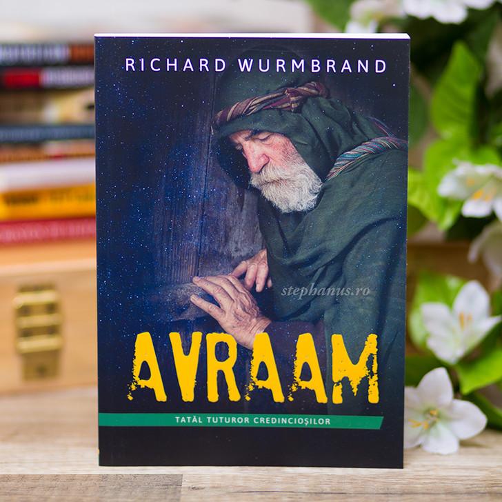 Avraam - Tatal tuturor credinciosilor - Richard Wurmbrand