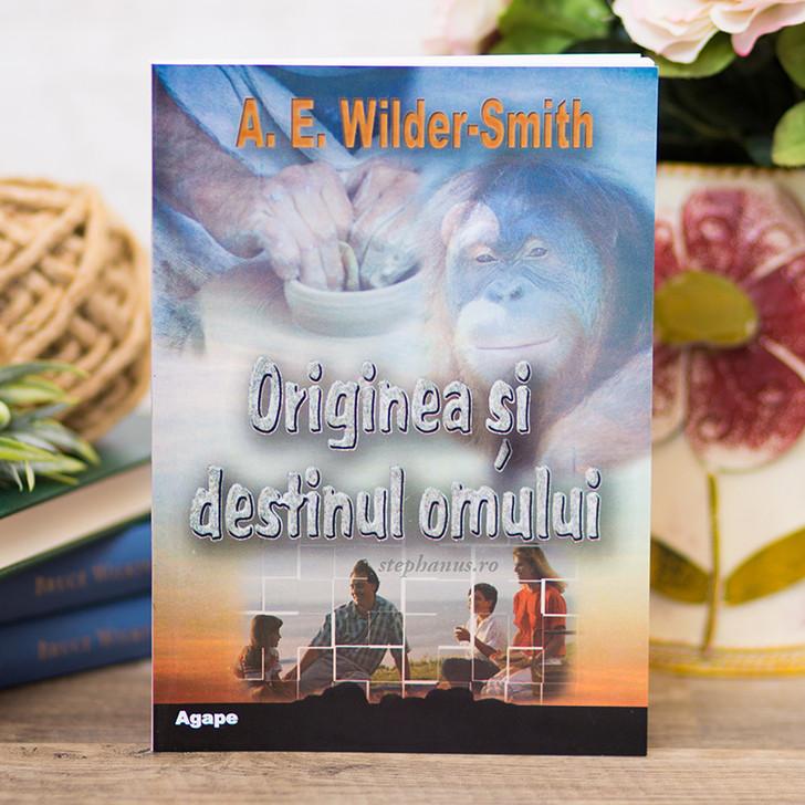 Originea si destinul omului, A. E. Wilder-Smith