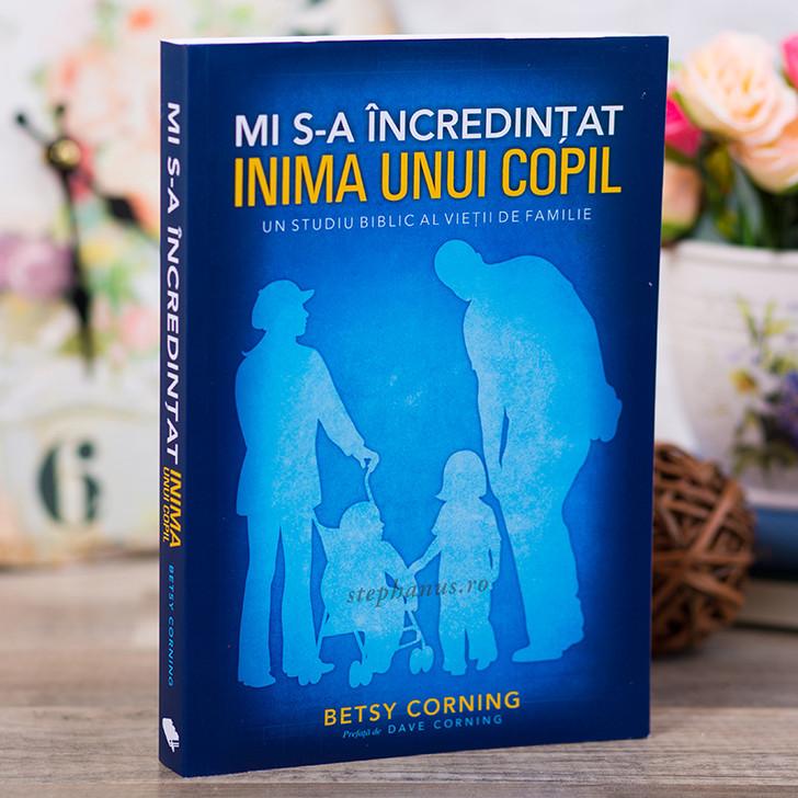 Mi s-a incredintat inima unui copil - Betsy Corning