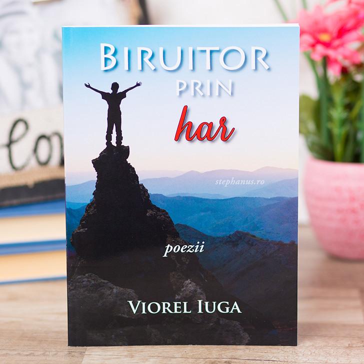 Biruitor prin har - poezii - Viorel Iuga