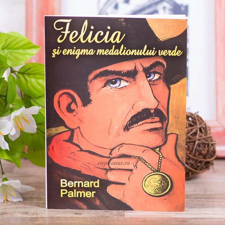 Felicia si enigma medalionului verde, Bernard Palmer