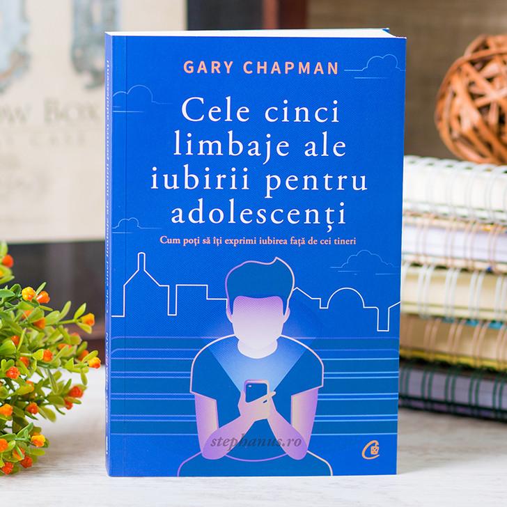 Cele cinci limbaje ale iubirii pentru adolescenti, Gary Chapman