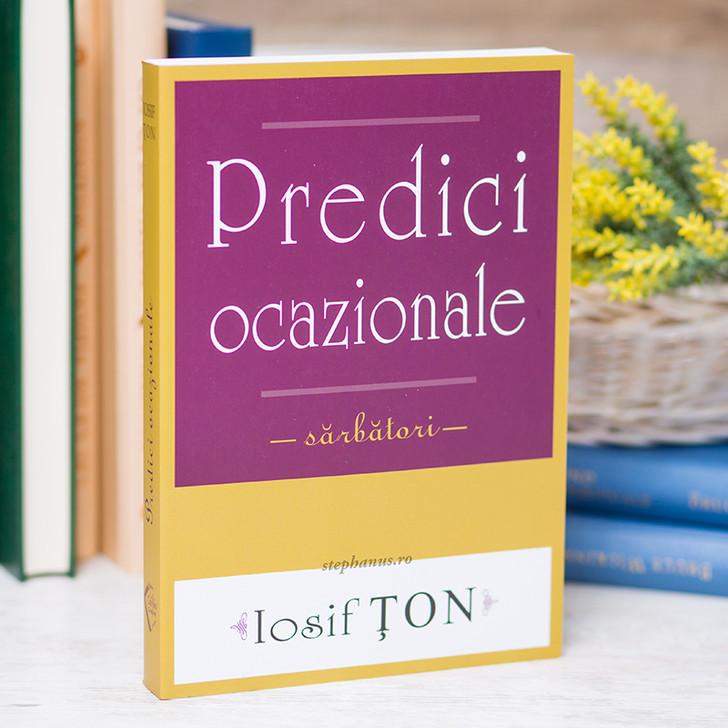 Predici ocazionale - sarbatori - Iosif Ton