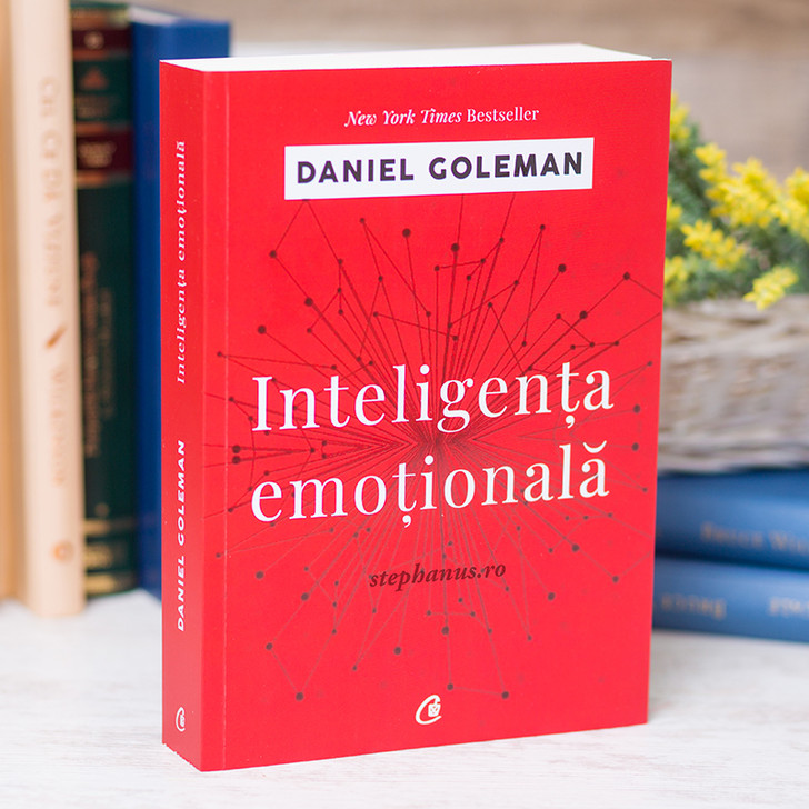 Inteligenta emotionala - Daniel GOLEMAN,