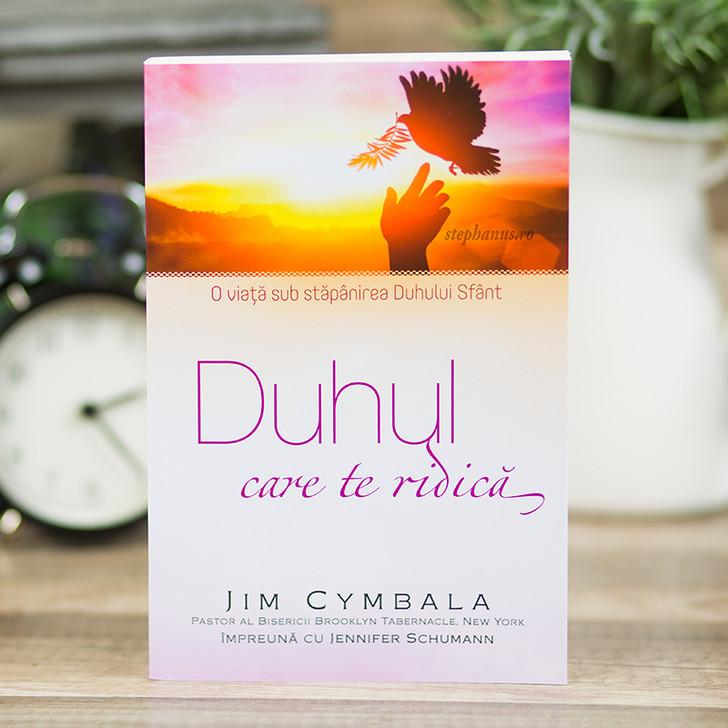 Duhul care te ridica - Jim Cymbala