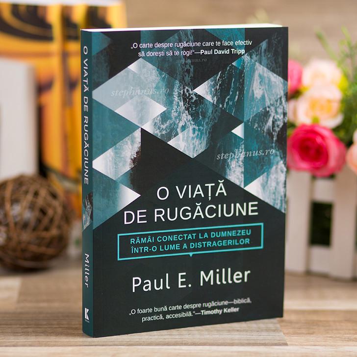 O viata de rugaciune - Paul E. Miller