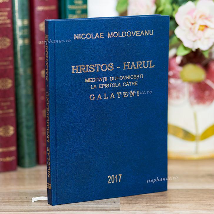 Hristos Harul: Meditatii La Galateni