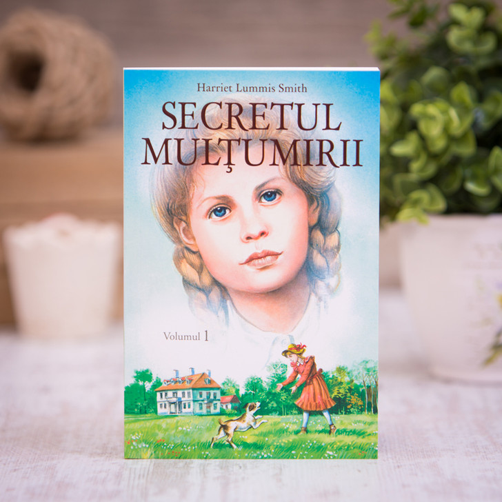 Secretul multumirii vol. 1,  harriet lummis smith