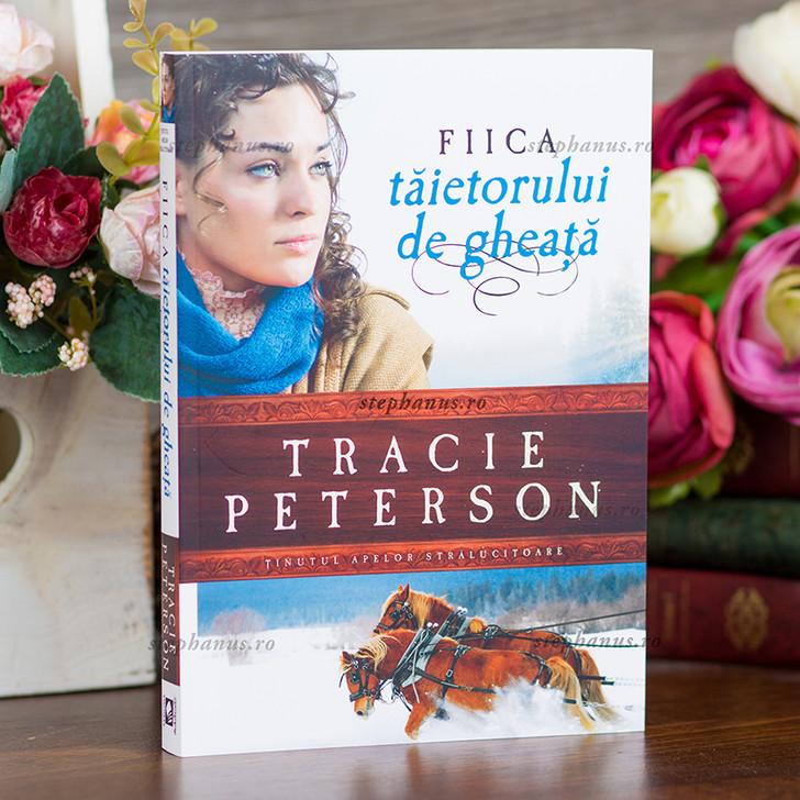 Fiica taietorului de gheata - Tracie Peterson