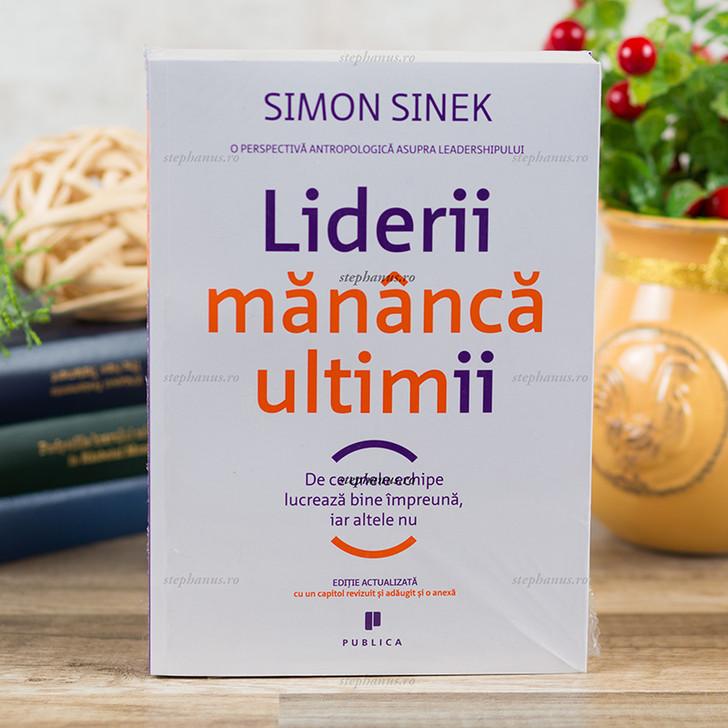 Simon Sinek - Liderii mananca ultimii