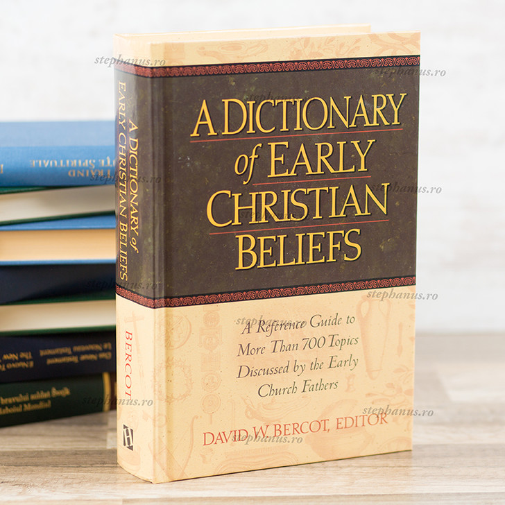 A Dictionary of Early Christian Beliefs , David W. Bercot