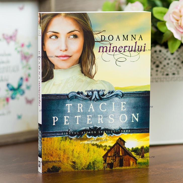 Doamna minerului - Tracie Peterson, Seria Tinutul apelor stralucitoare