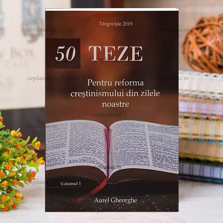 50 de teze pentru reforma crestinismului din zilele noastre - Aurel Gheorghe