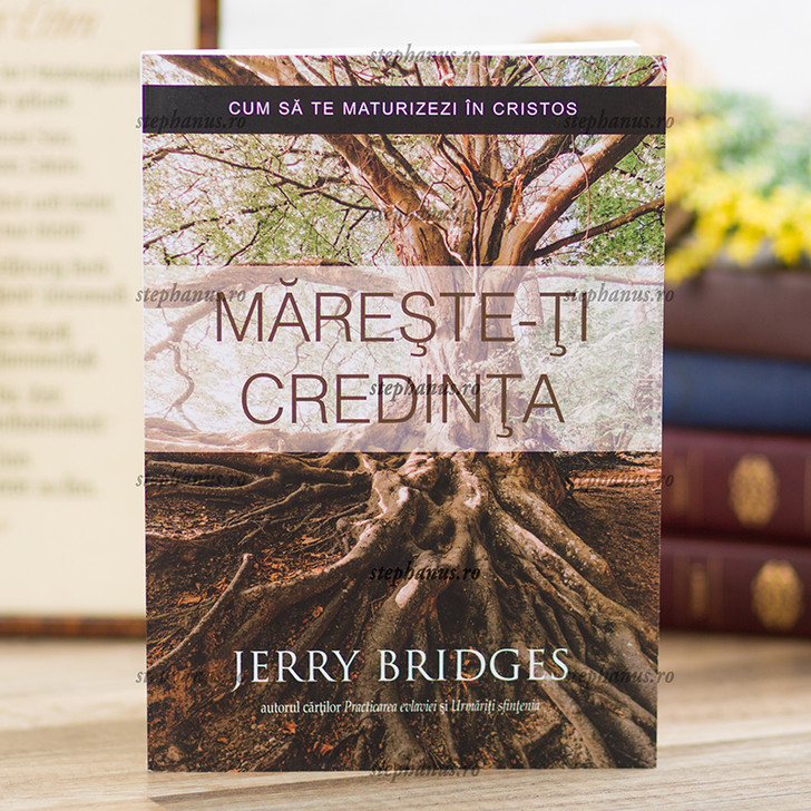 Mareste-ti credinta, Jerry Bridges,