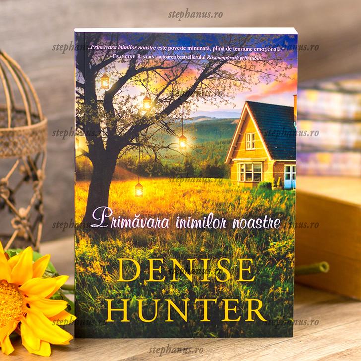 Primavara inimilor noastre, Denise Hunted