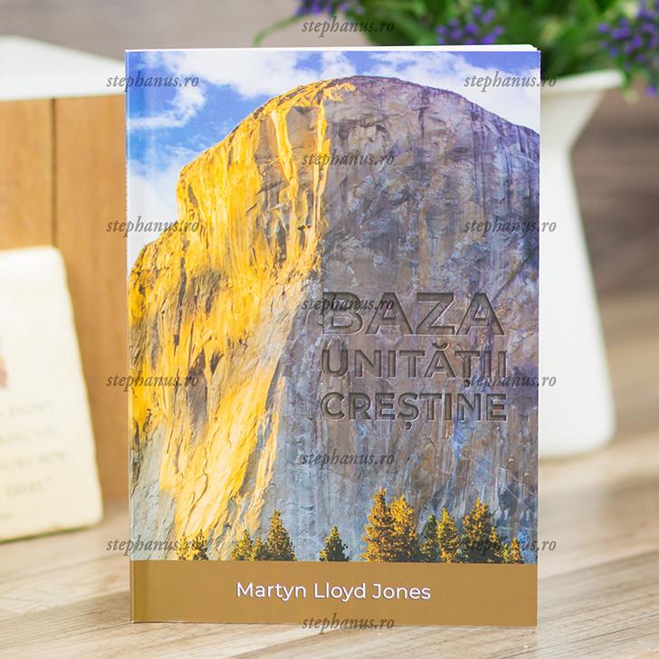 Baza unitatii crestine,   Martyn Lloyd-Jones,