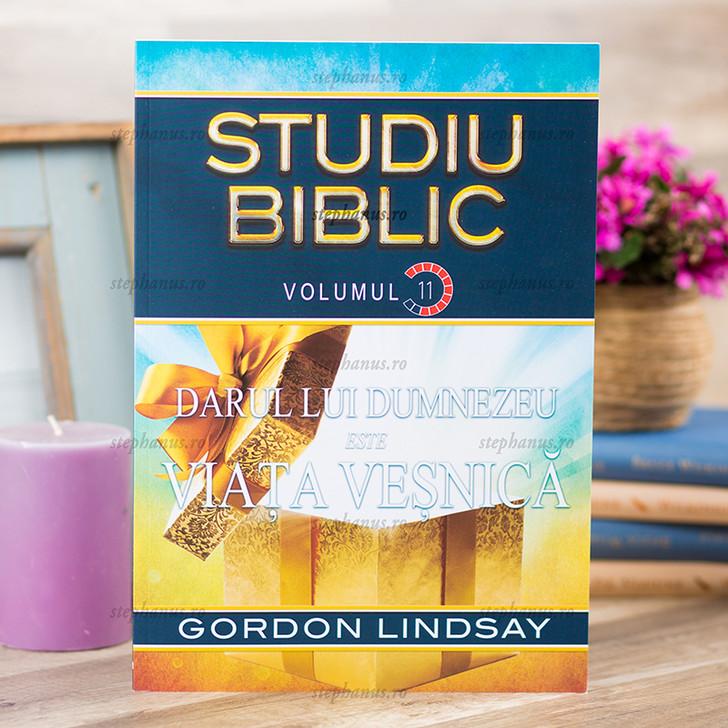 Darul lui Dumnezeu este viata vesnica - Studiu biblic vol 11