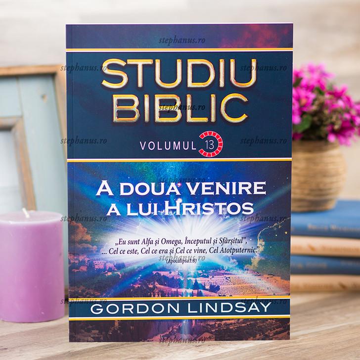 A doua venire a lui Hristos - Studiu biblic vol 13
