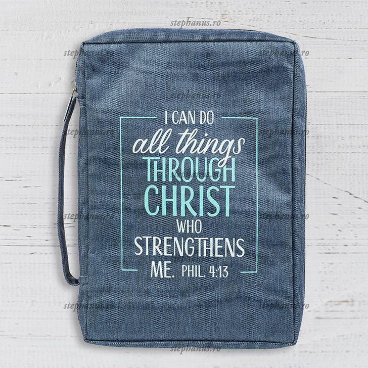 Husa Biblie - I can do all things Through Christ. Phil 4:13