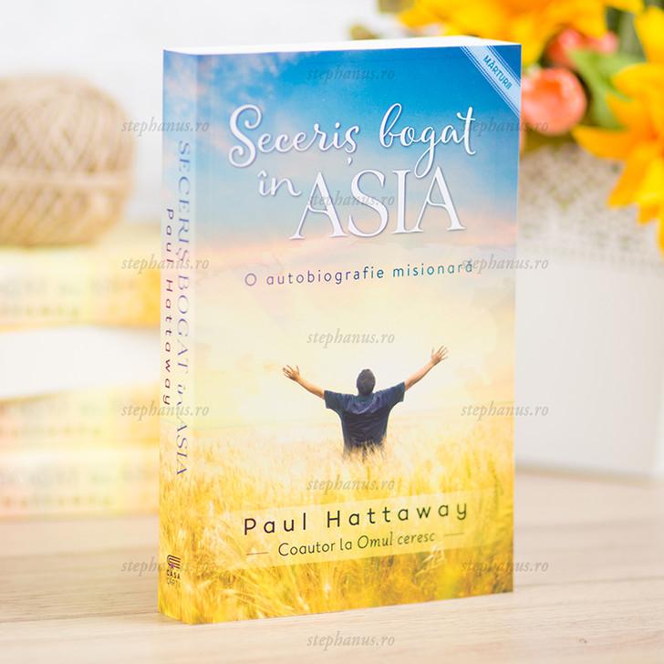 Seceris bogat in Asia - o autobiografie misionara