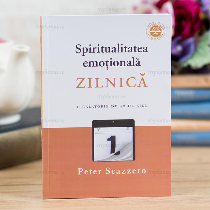 Spiritualitatea emotionala zilnica - o calatorie de 40 de zile