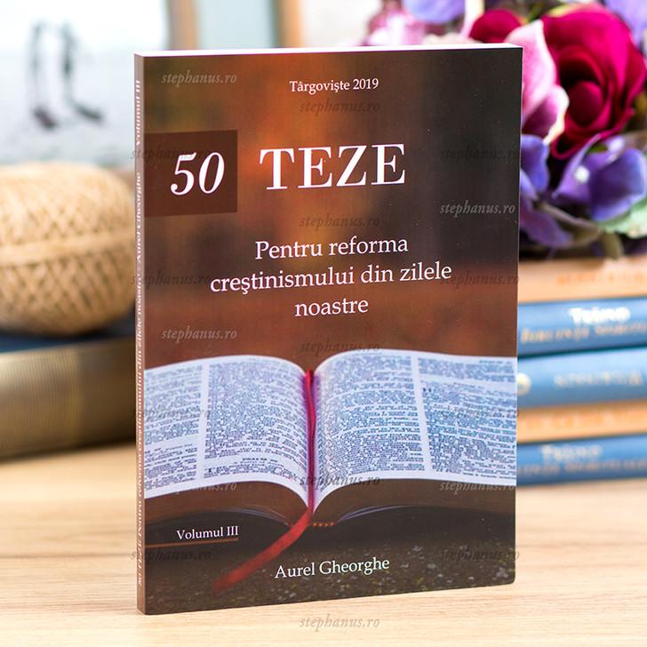 50 de teze pentru reforma crestinismului din zilele noastre vol. 3