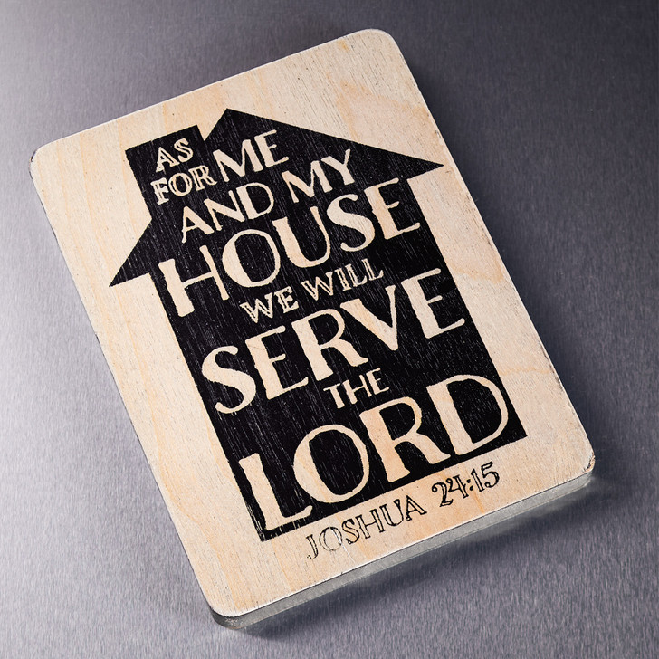 Magnet Lemn: As For Me And My House