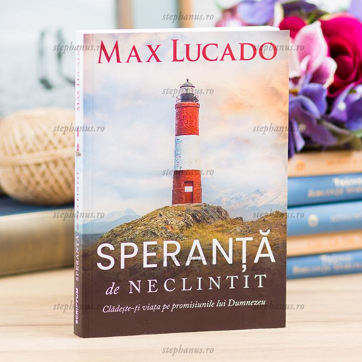 Speranta de neclintit - Max Lucado