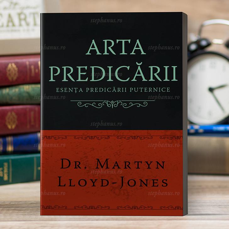 Arta predicarii - Martin Lloyd-Jones
