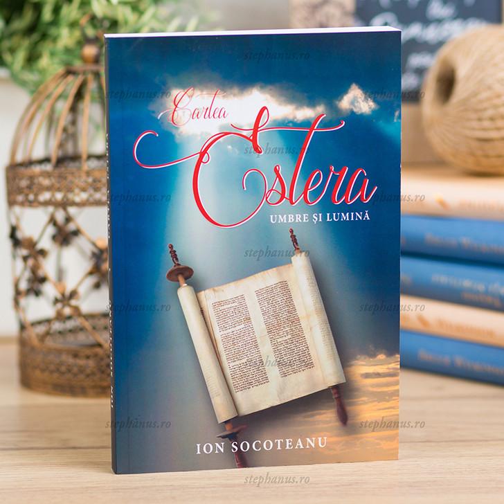 Cartea Estera - umbre si lumina, Ion Socoteanu