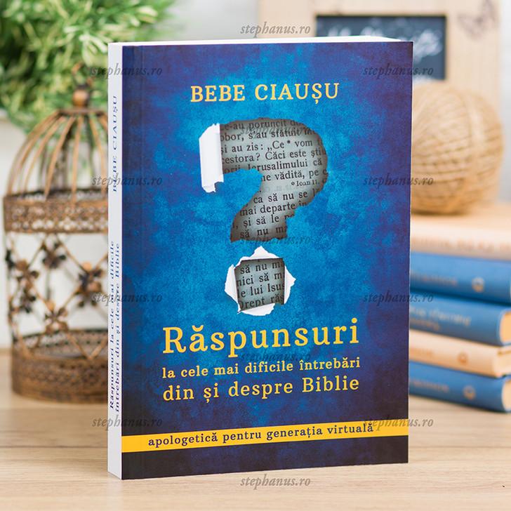 Raspunsuri la cele mai dificile intrebari din si despre Biblie