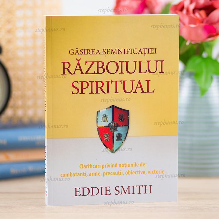 Gasirea semnificatiei -  Razboiul spiritual - Eddie Smith