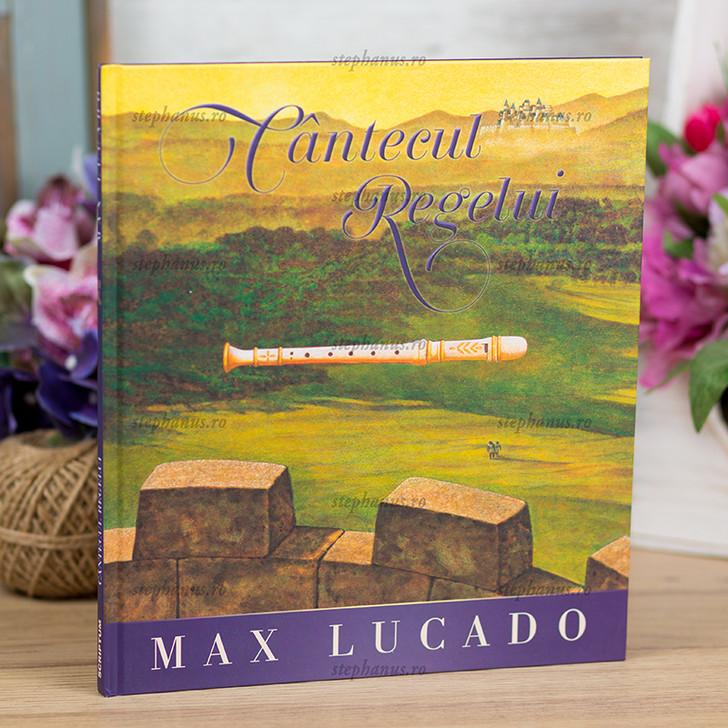 Cantecul Regelui (Seria Regelui) - MAX LUCADO