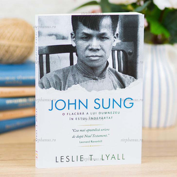 John Sung - O flacara a lui Dumnezeu in estul indepartat