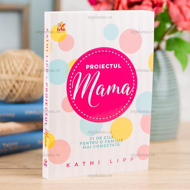 Proiectul Mama - 21 de zile pentru o familie mai conectata