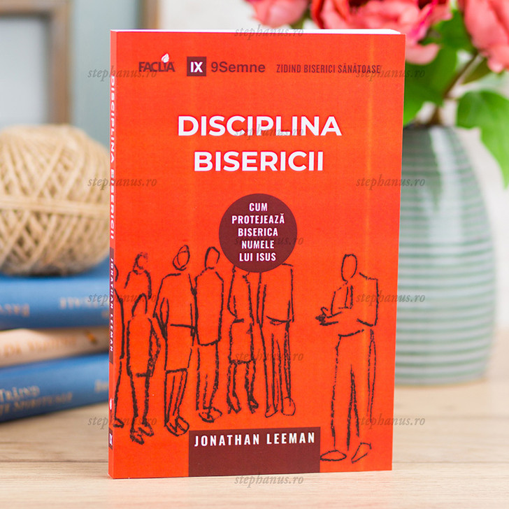 Disciplina Bisericii - Jonathan Leeman