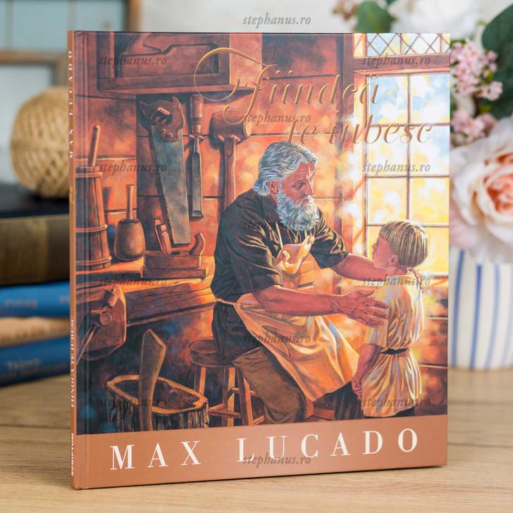 Fiindca te iubesc (Seria Regelui) - MAX LUCADO