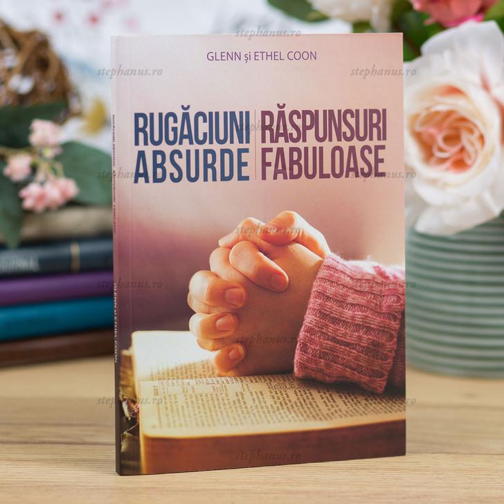 Rugăciuni absurde: răspunsuri fabuloase